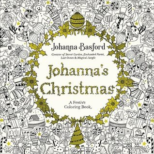 The cover image of Johanna's Christmas: a Festive Coloring Book by Johanna Basford. The cover is covered in Christmas doodle drawings with a gold-leaf wreath in the middle containing the title of the book.