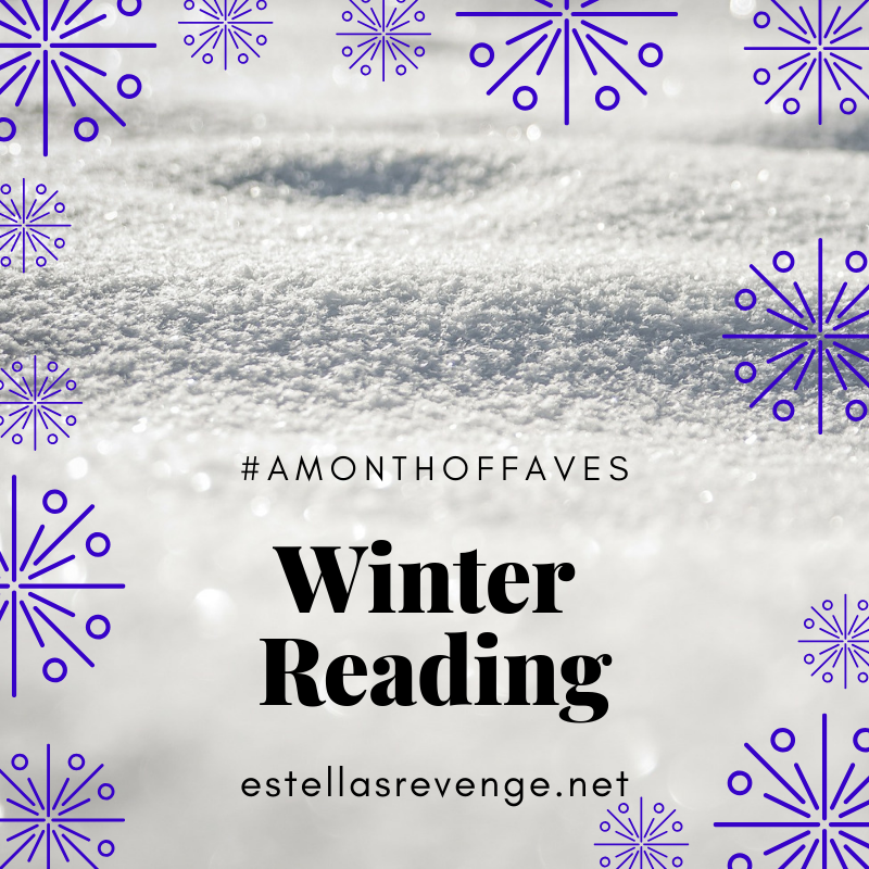 "Background is covered in sparkling snow with graphic blue snowflakes around the edge of the image. Text in black says ""#AMonthofFaves Winter Reading estellasrevenge.net."