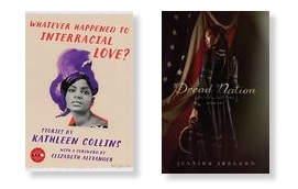 "Two book covers. The one on the left is ""Whatever Happened to Interracial Love?"" a peach cover, with a graphic of the author. Cover on the right is Dread Nation...dark background with the heroine in the middle with back turned and gazing off to the left, with a flag draped in the background."